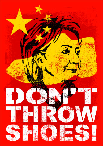 Hillary Don't throw shoes!